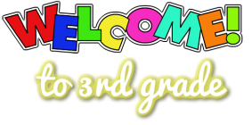 Welcome <br />to Third Grade